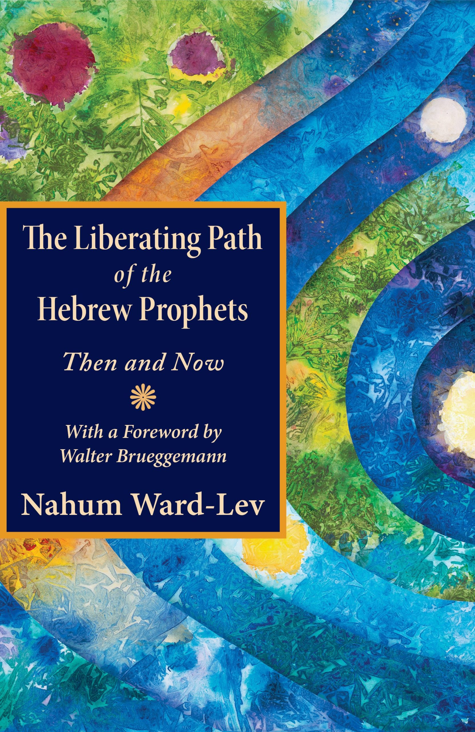 Nahum Ward-Lev: The Liberating Path of the Hebrew Prophets: Then and Now
